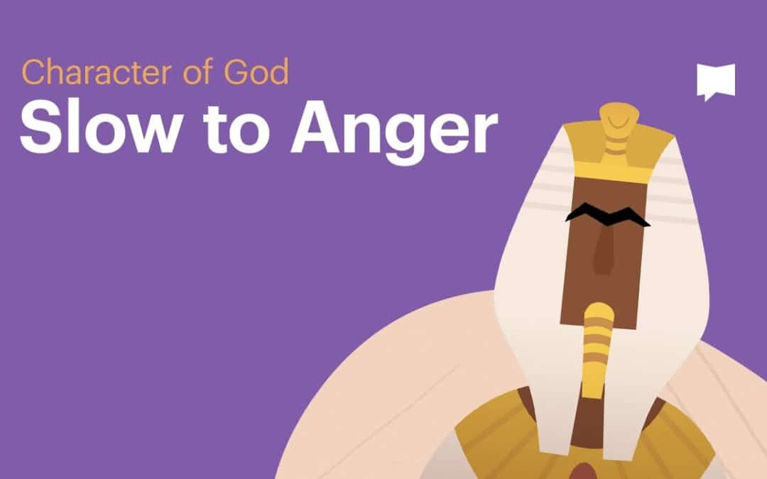 Character of God: Slow to Anger
