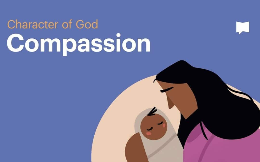 Character of God: Compassion